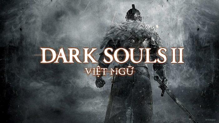 Dark Souls 2 Việt Hóa miễn phí